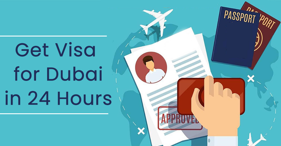 Get Visa for Dubai in 24 Hours