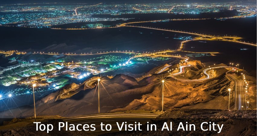 Top Places to Visit in Al Ain City