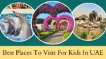 Best Place To Visit For Kids In UAE