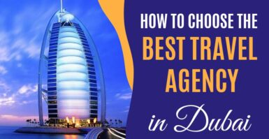 How To Choose The Best Travel Agency In Dubai