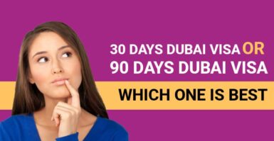 30 Days Dubai Visa or 90 Days Dubai Visa – Which one is best