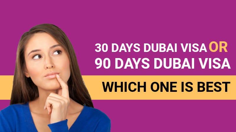 30 Days Dubai Visa or 90 Days Dubai Visa – Which one is best