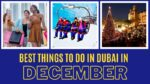 Best Things To Do In Dubai In December