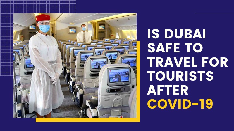 Is Dubai Safe To Travel For Tourists After COVID-19