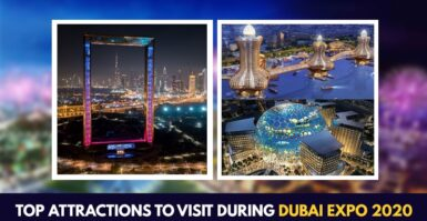 Top Attractions To Visit During Dubai Expo 2020