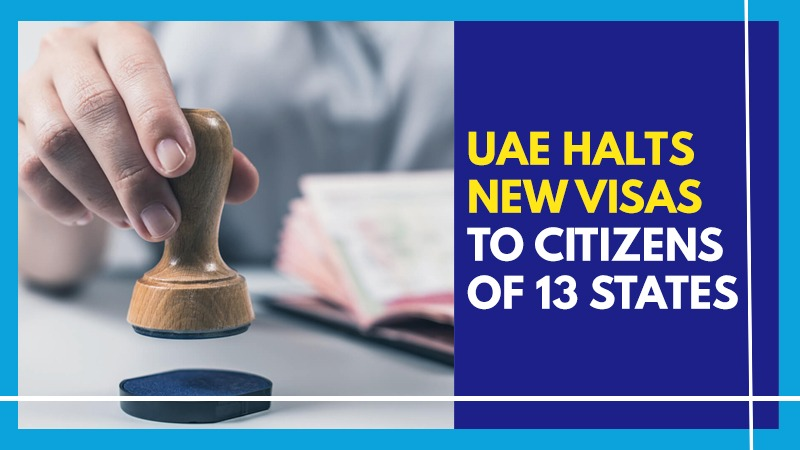 UAE Halts New Visas To Citizens Of 13 States