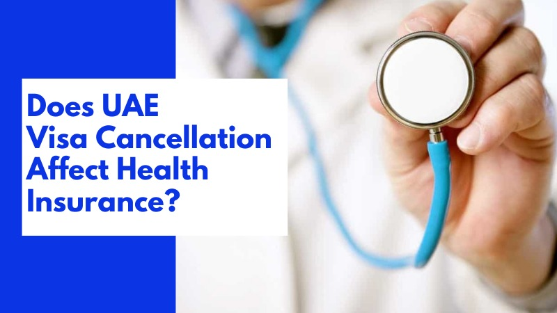 Does UAE Visa Cancellation Affect Health Insurance?