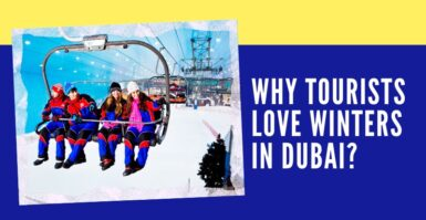 Why Tourists Love Winters In Dubai?