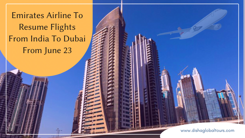 Emirates Airline To Resume Flights From India To Dubai From June 23