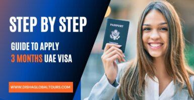 Step By Step Guide To Apply 3 Months UAE Visa